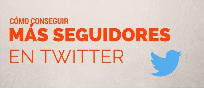 Cómo conseguir más seguidores en Twitter